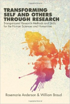 Transforming Self and Others Through Research- Transpersonal Research Methods and Skills for the Human Sciences and Humanities